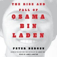 The Rise and Fall of Osama bin Laden - Peter L. Bergen