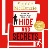 Hide and Secrets - Sophie McKenzie