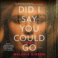 Did I Say You Could Go - Melanie Gideon