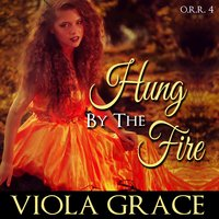 Hung by the Fire - Viola Grace