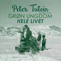 Grøn ungdom hele livet - Peter Tutein