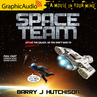 Space Team [Dramatized Adaptation]: Space Team Universe 1 - Barry J. Hutchison