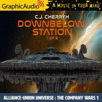 Downbelow Station (1 of 2) [Dramatized Adaptation]