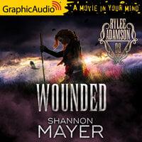 Wounded [Dramatized Adaptation] - Shannon Mayer