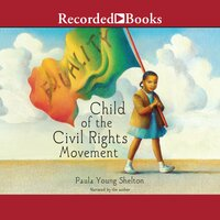 Child of the Civil Rights Movement - Paula Young Shelton