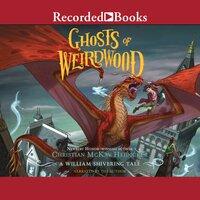 Ghosts of Weirdwood - Christian Mckay Heidicker