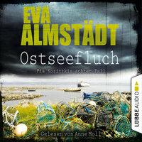 Ostseefluch: Pia Korittkis achter Fall - Eva Almstädt