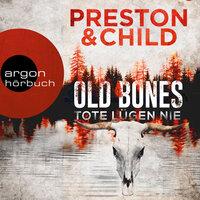 Old Bones: Tote lügen nie