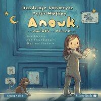Anouk, die nachts auf Reisen geht: Geschichten von Freundschaft, Mut und Fantasie - Peter Maffay, Hendrikje Balsmeyer