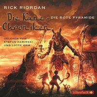 Die Kane-Chroniken, Die rote Pyramide - Rick Riordan