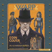 WARP: Der Quantenzauberer - Eoin Colfer