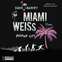 Miami Weiss: Insane City - Steve Barry