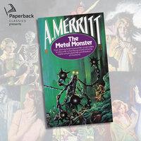 The Metal Monster - A. Merritt