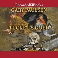 Tucket's Gold - Gary Paulsen