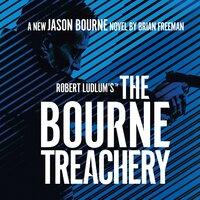 Robert Ludlum's™ The Bourne Treachery - Brian Freeman