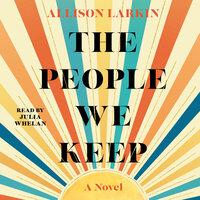 The People We Keep - Allison Larkin