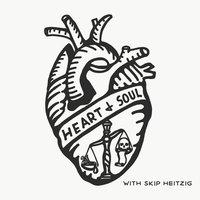 Heart & Soul - Skip Heitzig