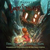 The Haunt at Hogg Run - J. P. Barnett