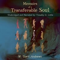 Memoirs of a Transferable Soul - W. Town Andrews