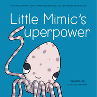 Little Mimic's Superpower - Emily Lim-Leh