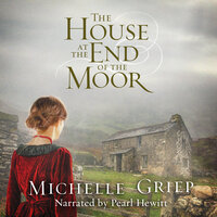 The House at the End of the Moor - Michelle Griep