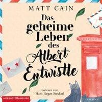 Das geheime Leben des Albert Entwistle - Matt Cain