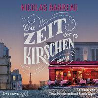 Die Zeit der Kirschen - Nicolas Barreau
