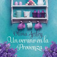 Un verano en la Provenza - Olivia Ardey