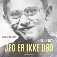 Jeg er ikke død - Erik Engelv
