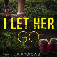 I Let Her Go