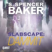 Slabscape: Dammit: Slabscape Book 2