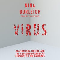 Virus: Vaccinations, the CDC, and the Hijacking of America's Response to the Pandemic