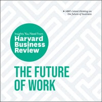 The Future of Work: The Insights You Need from Harvard Business Review