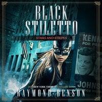Stars & Stripes - Black Stiletto, Band 3 - Raymond Benson