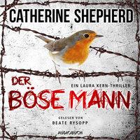 Der böse Mann - Ein Fall für Laura Kern, Band 6 - Catherine Shepherd