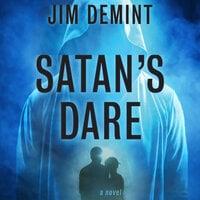 Satan's Dare: A Novel - Jim DeMint