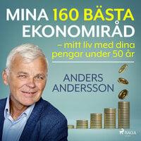 Mina 160 bästa ekonomiråd – mitt liv med dina pengar under 50 år
