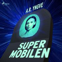Supermobilen - A.R. Yngve