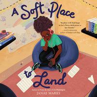 A Soft Place to Land - Janae Marks
