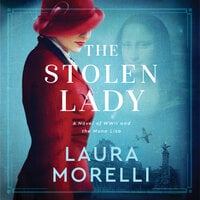 The Stolen Lady: A Novel of World War II and the Mona Lisa - Laura Morelli