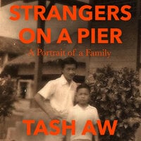 Strangers on a Pier: Portrait of a Family - Tash Aw