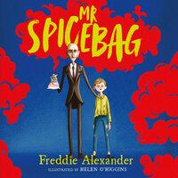 Mr Spicebag - Freddie Alexander