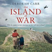 An Island at War - Deborah Carr
