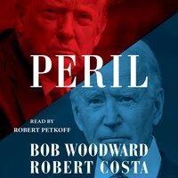 Peril - Bob Woodward, Robert Costa