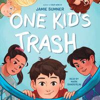 One Kid's Trash - Jamie Sumner
