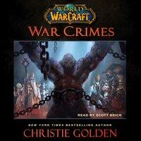 World of Warcraft: War Crimes - Christie Golden
