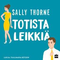Totista leikkiä - Sally Thorne