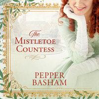 The Mistletoe Countess - Pepper Basham