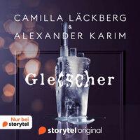 Gletscher - Camilla Läckberg, Alexander Karim