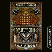 Arkham Horror: Das letzte Ritual - S.A. Sidor